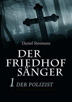 Der Friedhofsänger 1: Der Polizist von Stenmans,  Daniel
