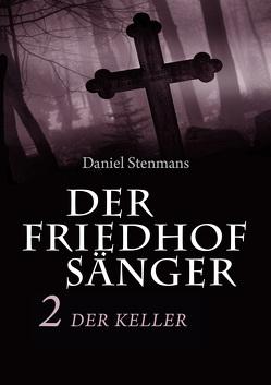 Der Friedhofsänger 2: Der Keller von Stenmans,  Daniel