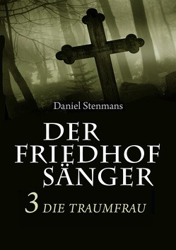 Der Friedhofsänger 3: Die Traumfrau von Stenmans,  Daniel