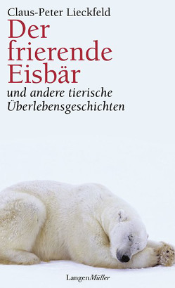 Der frierende Eisbär von Lieckfeld,  Claus-Peter