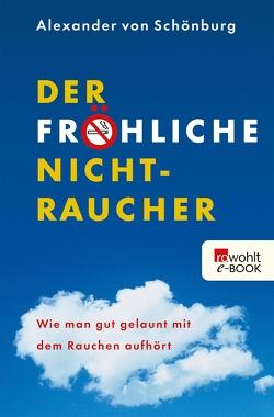 Der fröhliche Nichtraucher von Schönburg,  Alexander von
