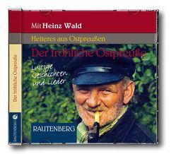 Der fröhliche Ostpreuße – Lustige Geschichten und Lieder von Brunschede,  Vera, Tilsner,  Heinz, Wald,  Heinz