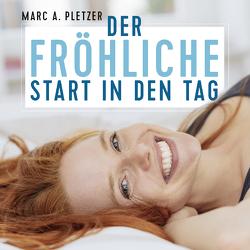 Der fröhliche Start in den Tag (mp3-Download) von Pletzer,  Marc A.