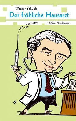 Der fröhliche Hausarzt von Schunk,  Werner