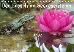 Der Frosch im Seerosenteich (Tischkalender 2020 DIN A5 quer) von Adam,  Heike, Kauffelt,  Rainer