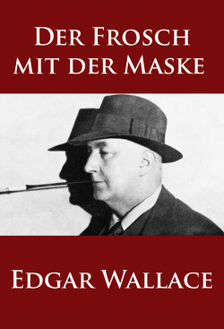 Der Frosch mit der Maske von Wallace,  Edgar