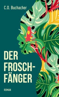 Der Froschfänger von Buchacher,  C.O.
