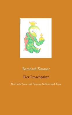 Der Froschprinz von Zimmer,  Bernhard