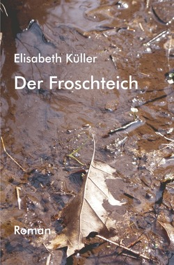 Der Froschteich von Küller,  Elisabeth