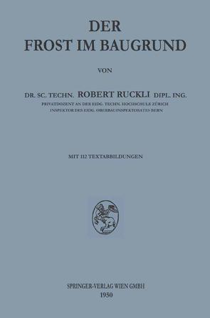Der Frost im Baugrund von Ruckli,  Robert