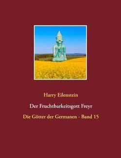 Der Fruchtbarkeitsgott Freyr von Eilenstein,  Harry