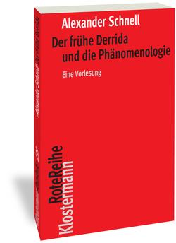 Der frühe Derrida und die Phänomenologie von Schnell,  Alexander