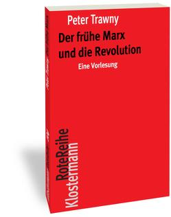 Der frühe Marx und die Revolution von Trawny,  Peter