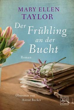 Der Frühling an der Bucht von Becker,  Astrid, Taylor,  Mary Ellen