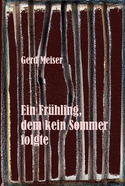 Der Frühling, dem kein Sommer folgte von Meiser,  Gerd