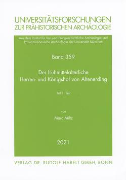 Der frühmittelalterliche Herren- und Königshof von Altenerding von Miltz,  Marc