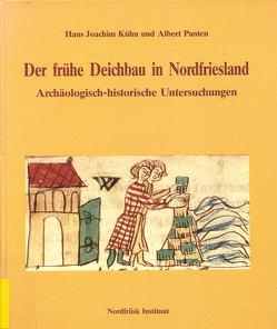 Der frühe Deichbau in Nordfriesland von Kühn,  Hans J, Panten,  Albert, Pingel,  Fiete, Steensen,  Thomas