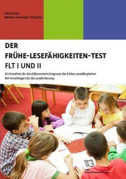 Der Frühe-Lesefähigkeiten-Test (FLT I und II) von Fischer,  Ute, Gasteiger-Klicpera,  Barbara