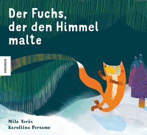 Der Fuchs, der den Himmel malte von Kritzokat,  Elina, Pertamo,  Karoliina, Teräs,  Mila