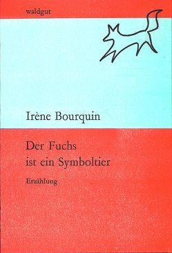 Der Fuchs ist ein Symboltier von Bourquin,  Irène