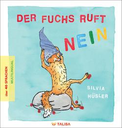 Der Fuchs ruft nein von Hüsler,  Silvia, Keller,  Aylin