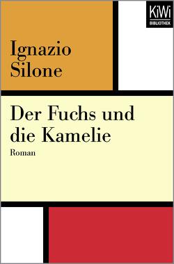 Der Fuchs und die Kamelie von Dehio,  Hanna, Silone,  Ignazio