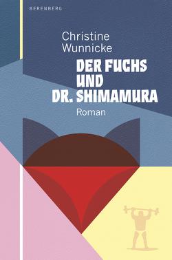Der Fuchs und Dr. Shimamura von Wunnicke,  Christine