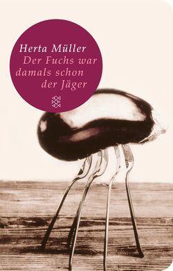 Der Fuchs war damals schon der Jäger von Mueller,  Herta