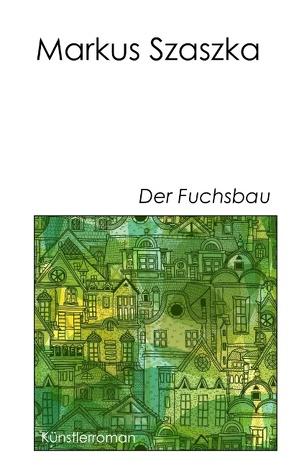 Der Fuchsbau von Szaszka,  Markus