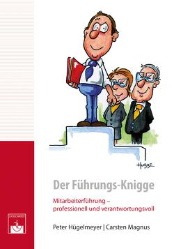 Der Führungs-Knigge von Hügelmeyer,  Peter, Magnus,  Carsten