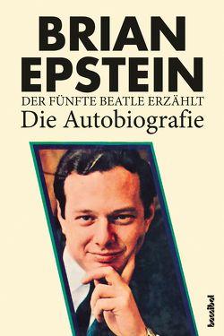 Der fünfte Beatle erzählt von Borchardt,  Kirsten, Epstein,  Brian