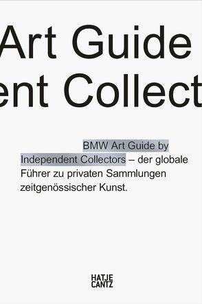Der fünfte BMW Art Guide by Independent Collectors von Barillà,  Silvia Anna, BMW Group, , Büsing,  Nicole, Danicke,  Sandra, Dominique Volz,  Sylvia, Forbes,  Alexander, Fulton,  Jeni, Independent Collectors, , Klaas,  Heiko, Meixner,  Christiane, Reimers,  Anne, Schlieckau,  Frauke