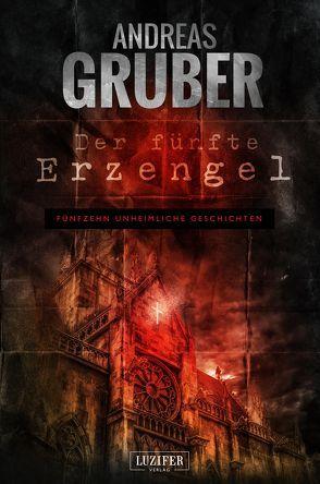 Der fünfte Erzengel von Gruber,  Andreas