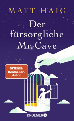 Der fürsorgliche Mr Cave von Haig,  Matt, Hübner,  Sabine