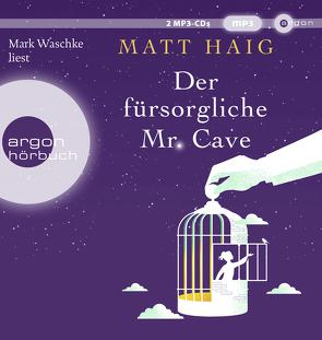 Der fürsorgliche Mr Cave von Haig,  Matt, Hübner,  Sabine, Waschke,  Mark