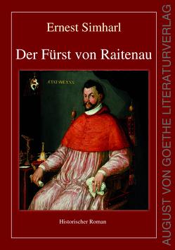 Der Fürst von Raitenau von Simharl,  Ernest