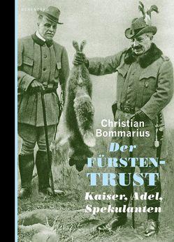 Der Fürstentrust von Bommarius,  Christian