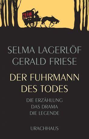 Der Fuhrmann des Todes von Friese,  Gerald, Lagerloef,  Selma