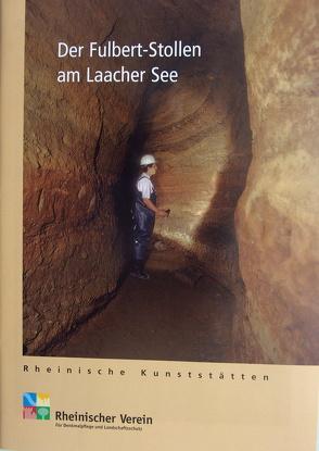 Der Fulbert-Stollen am Laacher See von Grewe,  Klaus, Wiemer,  Karl P