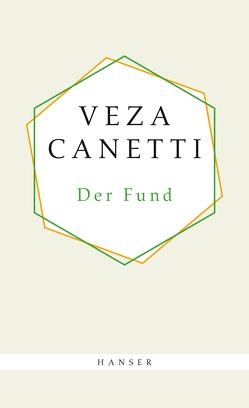Der Fund von Canetti,  Veza, Schedel,  Angelika