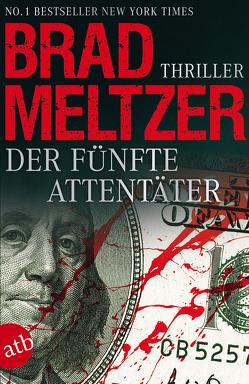 Der fünfte Attentäter von Meltzer,  Brad, Thon,  Wolfgang