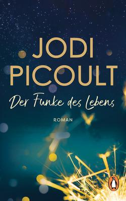 Der Funke des Lebens von Peschel,  Elfriede, Picoult,  Jodi