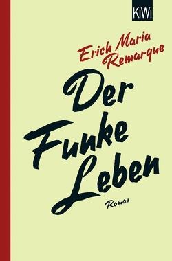 Der Funke Leben von Remarque,  E.M., Schneider,  Thomas