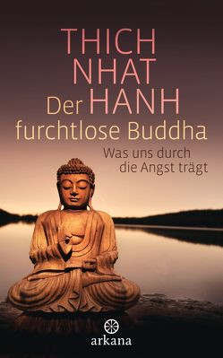 Der furchtlose Buddha von Panster,  Andrea, Thich,  Nhat Hanh
