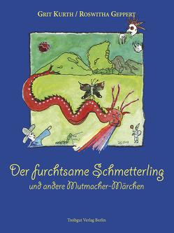 Der furchtsame Schmetterlinge von Geppert,  Roswitha, Kurth,  Grit