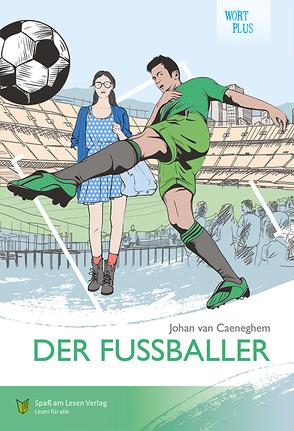 Der Fußballer von Spaß am Lesen Verlag GmbH, van Caeneghem,  Johan, Zindler,  Frederike