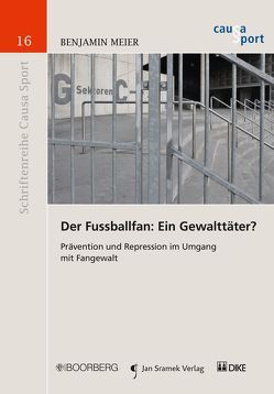 Der Fussballfan: Ein Gewalttäter? von Meier,  Benjamin