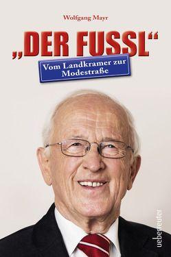 """""""Der Fussl"""" – Vom Landkramer zur Modestraße von Mayr,  Wolfgang"""