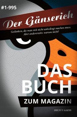 Der Gänserich von v. Gaens,  Erich