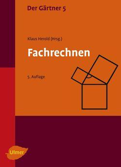 Der Gärtner 5. Fachrechnen von Herold,  Klaus